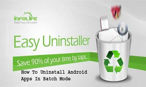How To Uninstall Android Apps In Batch Mode