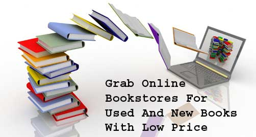 Grab Online Bookstores For Used And New Books With Low Price