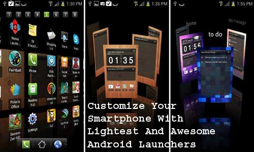 Customize Your Smartphone With Lightest And Awesome Android Launchers