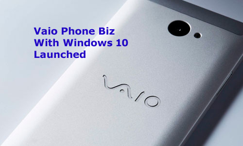 Vaio Phone Biz With Windows 10 Launched