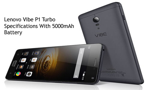 Lenovo Vibe P1 Turbo Specifications With 5000mAh Battery