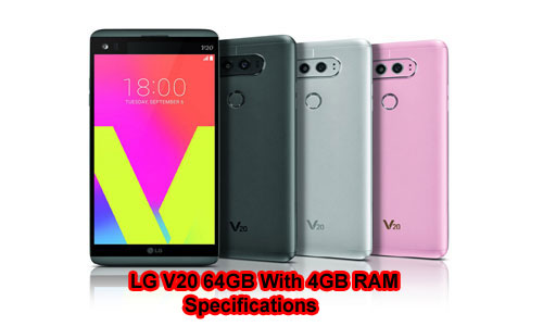 LG V20 64GB With 4GB RAM Specifications