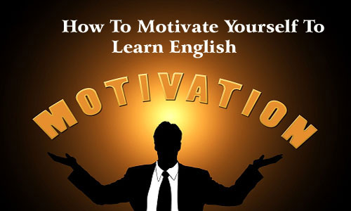 How To Motivate Yourself To Learn English