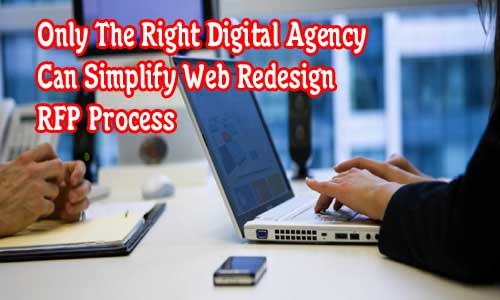 Only The Right Digital Agency Can Simplify Web Redesign RFP Process