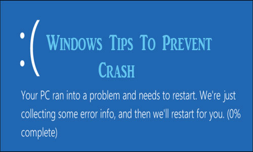 Top 5 Tips To Prevent Your System From Sudden Crashdown