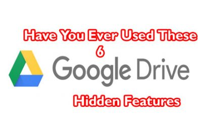 Have You Ever Used These 6 Google Drive Hidden Features