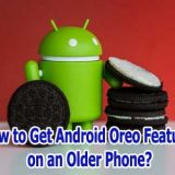 How to Get Android Oreo Features on an Older Phone?