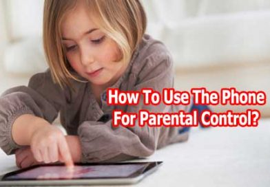 How To Use The Phone For Parental Control?