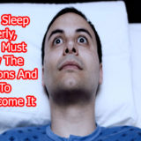 Can't Sleep Properly, Then Must Know The Reasons And How To Overcome It?