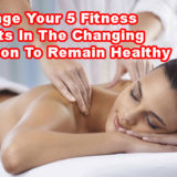 Change Your 5 Fitness Habits In The Changing Season To Remain Healthy