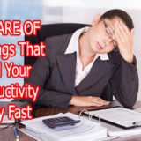 BEWARE OF 5 Things That End Your Productivity Very Fast
