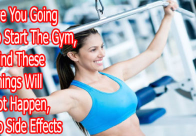 Are You Going To Start The Gym, Mind These Things Will Not Happen, No Side Effects?